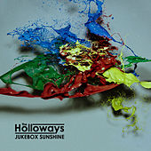 Jukebox Sunshine / Not Fair by The Holloways