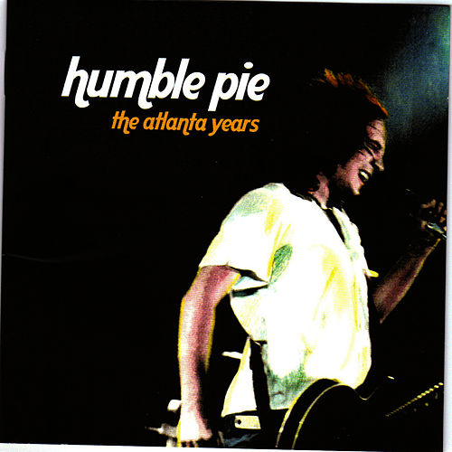 The Atlanta Years by Humble Pie