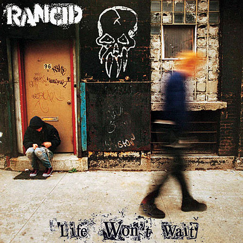 Life Won't Wait by Rancid