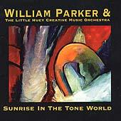 Sunrise In The Tone World by William Parker