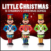Little Christmas - 15  Children's Christmas Songs by Various Artists