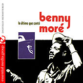 Lo Ultimo Que Canto (Digitally Remastered) by Beny More