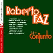 Roberto Faz Y Su Conjunto (Digitally Remastered) by Conjunto Roberto Faz