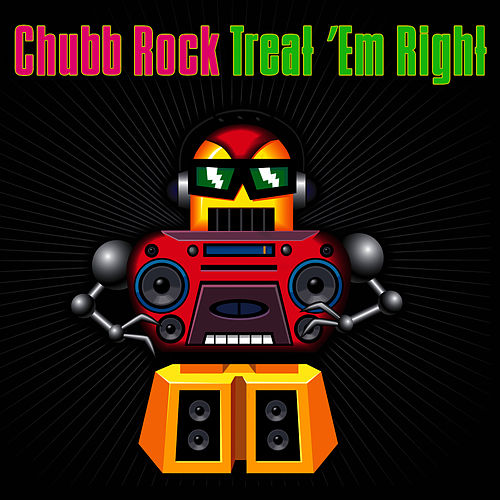 Treat 'Em Right (Re-Recorded / Remastered) by Chubb Rock