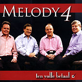 Ten Volle Betaal by Melody 4