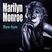 Bye-Bye by Marilyn Monroe