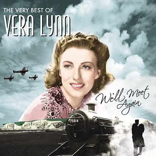 We'll Meet Again, The Very Best Of Vera Lynn by Vera Lynn