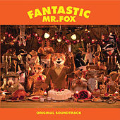 Fantastic Mr. Fox (Original Soundtrack) by Various Artists