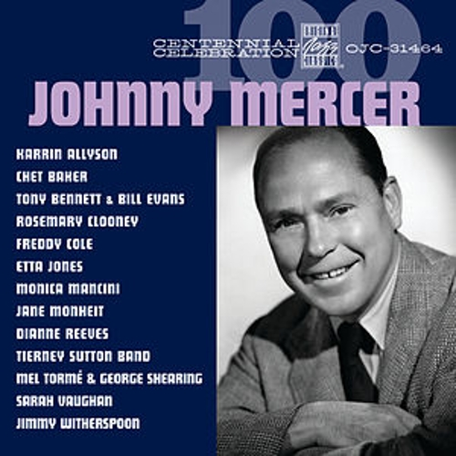 Centennial Celebration: Johnny Mercer by Various Artists