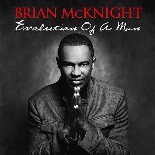 Evolution Of A Man by Brian McKnight
