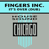 It's Over by Fingers INC