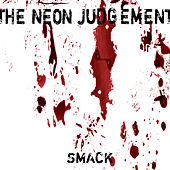 Smack by Neon Judgement
