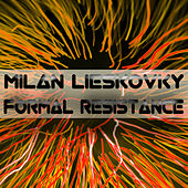 Formal Resistance by Milan Lieskovsky