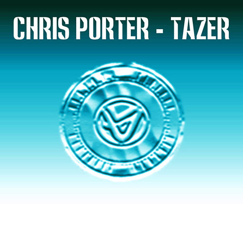 Tazer by Chris Porter