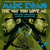 The Way You Love Me - Deluxe Re-Issue Album Sampler by Marc Evans