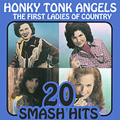 The First Ladies Of Country - Honky Tonk Angels by Various Artists