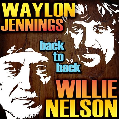 Back To Back - Waylon Jennings & Willie Nelson by Various Artists