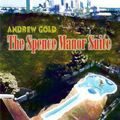 The Spence Manor Suite by Andrew Gold