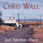 Just Another Place by Chris Wall