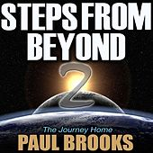 Steps From Beyond 2 - The Journey Home by Paul Brooks