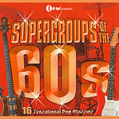 Supergroups Of The 60's by Various Artists