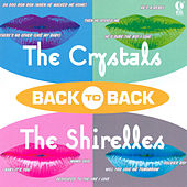 Back to Back - The Crystals & The Shirelles by Various Artists