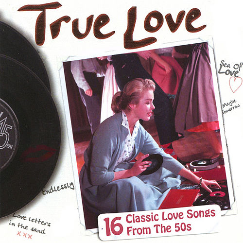 True Love - 16 Classic Love Songs from the 50s by Various Artists