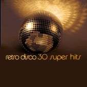 Retro Disco - 30 Super Hits by Count Dee's Silver Disco Explosion