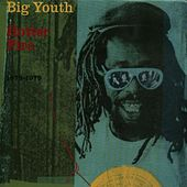 Natty Universal Dread (Hotter Fire - 1975-1979) by Big Youth