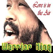 Love Is In the Air by Warrior King