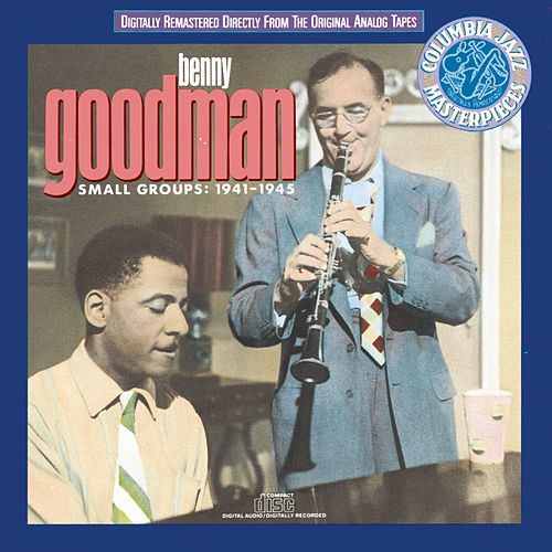 Small Groups: 1941-1945 by Benny Goodman