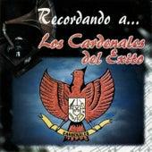 Recordando a... Los Cardenales del Exito by Cardenales del Exito