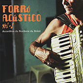 Forró Acústico Vol. 1 - Accordéon du Nordeste du Brésil by Various Artists