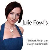Bothan Airigh am Braigh Raithneach (A Sheiling On The Braes Of Rannoch) by Julie Fowlis