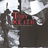Dream Walkin' by Toby Keith