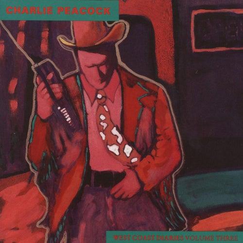 West Coast Diaries, Vol. 3 by Charlie Peacock