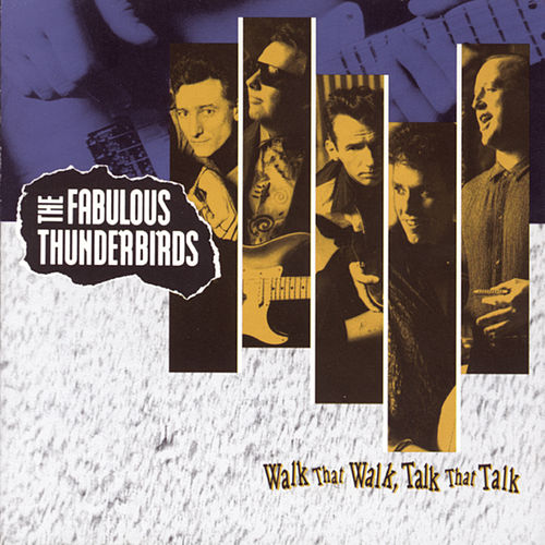 Walk That Walk, Talk That Talk by The Fabulous Thunderbirds