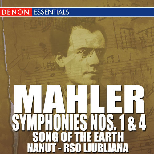 Mahler: Symphonies Nos. 1 & 4 - 'Song of the Earth' by Anton Nanut