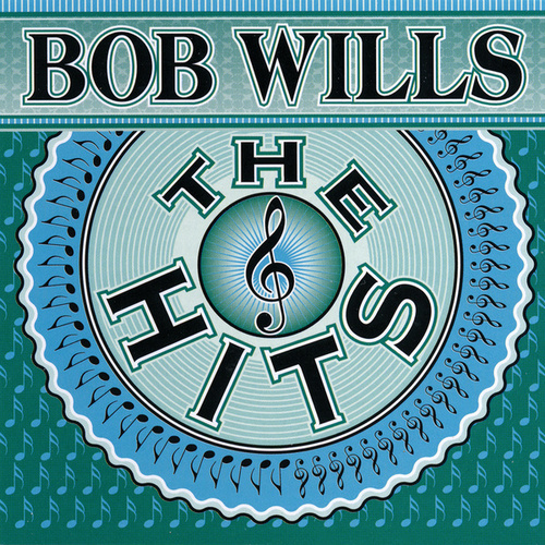 The Hits by Bob Wills & His Texas Playboys