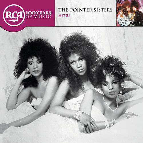 RCA 100th Anniversary Series: The Pointer Sisters by The Pointer Sisters