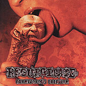 Carnivorous Erection by Regurgitate