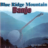 Blue Ridge Mountain Banjo by Various Artists