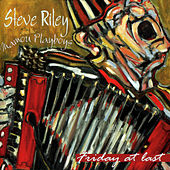 Friday At Last by Steve Riley & the Mamou Playboys