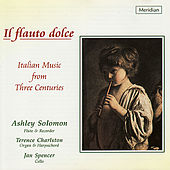 Il flauto dolce - Italian Music from Three Centuries by Ashley Solomon