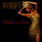 What Is Love? (as made famous by Haddaway) by No Mercy