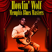 Memphis Blues Masters by Howlin' Wolf