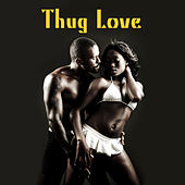 Thug Love by Various Artists