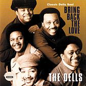 Bring Back The Love: Classic Dells Soul by The Dells