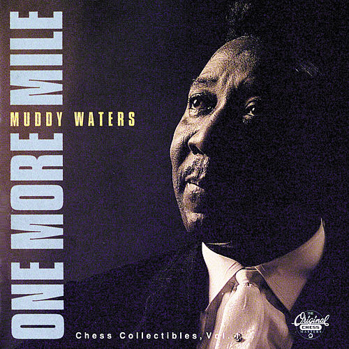 One More Mile: Chess Collectibles Vol. 1 by Muddy Waters