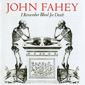 I Remember Blind Joe Death by John Fahey